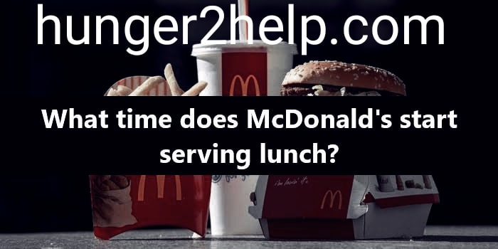 THE TIME IN WHICH MCDONALD'S SERVE LUNCH